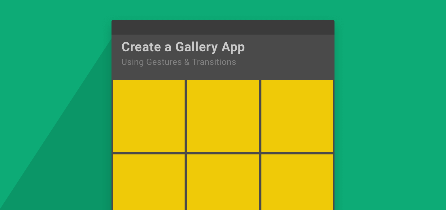 Android Image Gallery App: Using Gestures and Transition