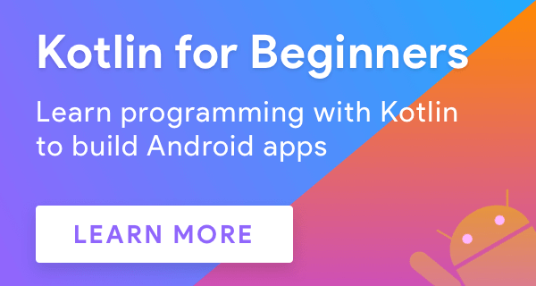 Learn Kotlin programming to develop Android apps faster.
