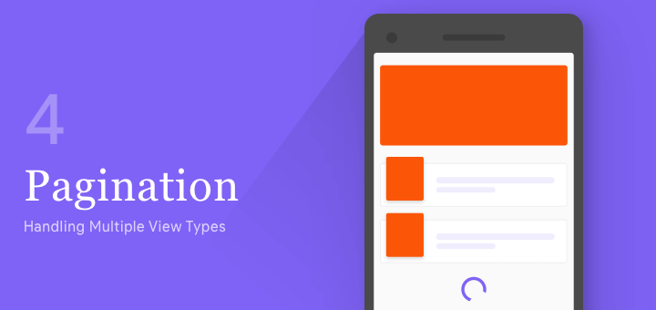 Android Pagination Tutorial—Handling Multiple View Types