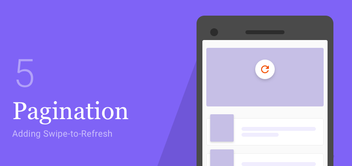 Android Pagination Tutorial – Adding Swipe-to-Refresh